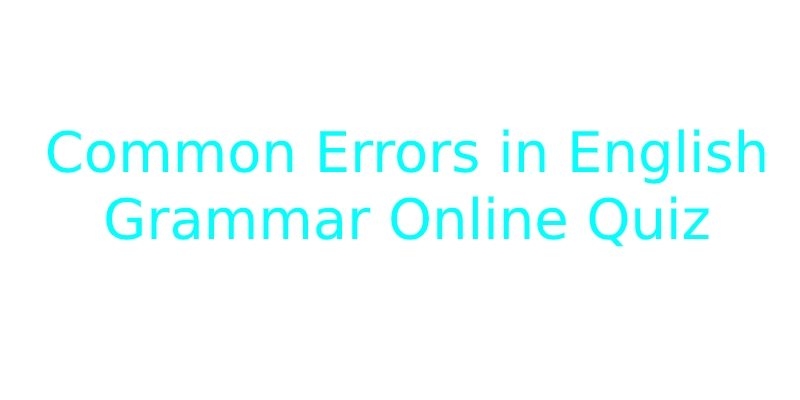 Common Errors in English Grammar Online Quiz