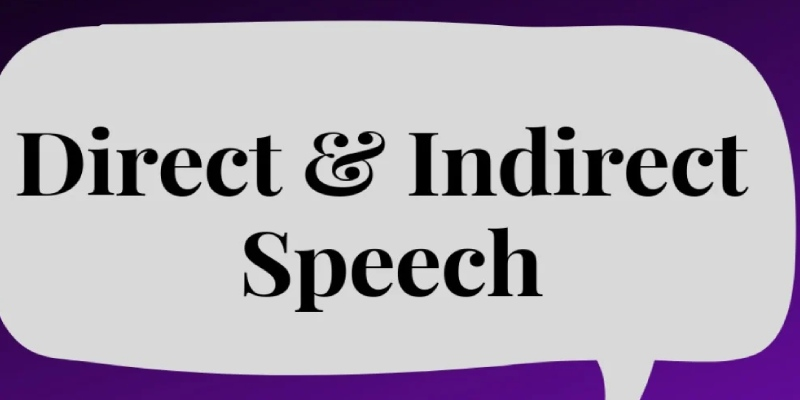 Quiz: Direct And Indirect Speech Online Test
